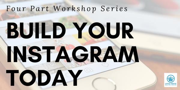 Build Your Instagram a four part workshop series by LTSC