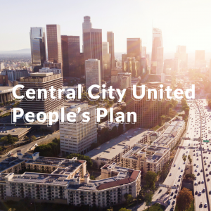 """picture of DTLA with text, """"Central City United People's Plan"""