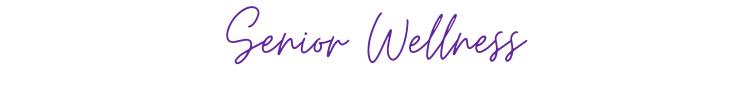 title text: senior wellness